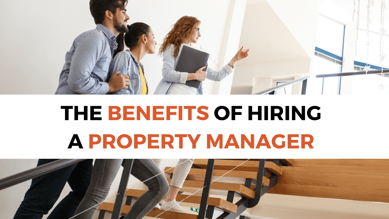 The Benefits of Hiring a Property Manager to Manage My Rental Property